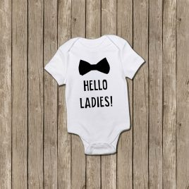 Hello Ladies …Onesie // Tee