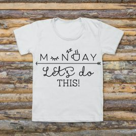 Monday Let's Do this! Tee