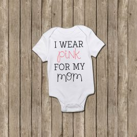 I Wear Pink for my Mom Breast Cancer Onesie/toddler tee